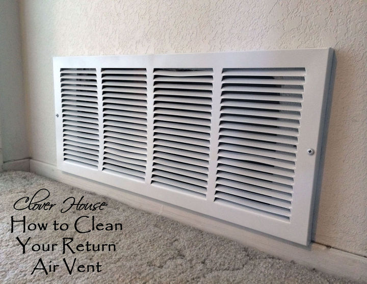 How To Clean Your Return Air Vent Hometalk