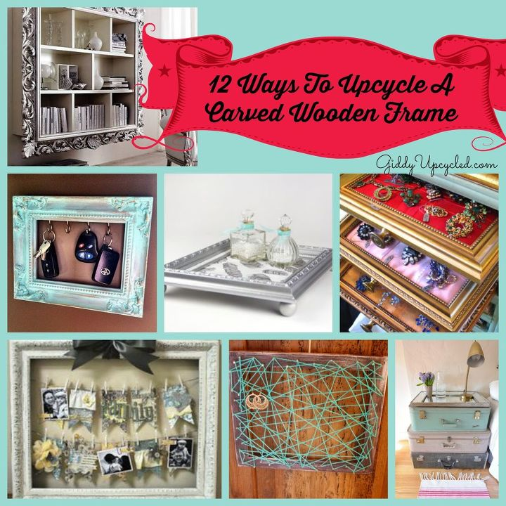 12 Ways To Upcycle A Carved Wood Frame | Hometalk