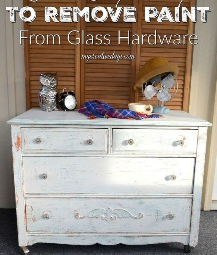 the easy way to remove paint from glass hardware, cleaning tips, how to, painted furniture