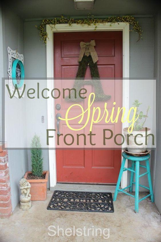 welcome spring front porch, home decor, porches, seasonal holiday decor