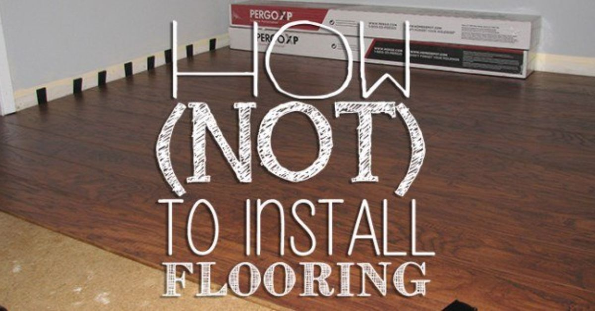 How Not To Install Laminate Flooring Hometalk