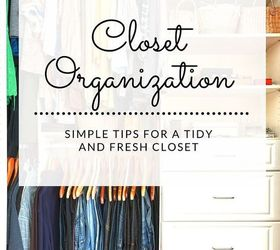 Closet Organization Simple Tips For A Tidy And Fresh Closet, Closet,  Organizing, Storage