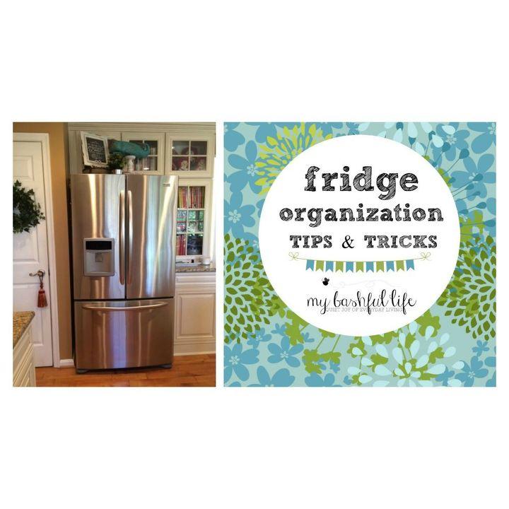 fridge organization tips and tricks, kitchen design, organizing, storage ideas