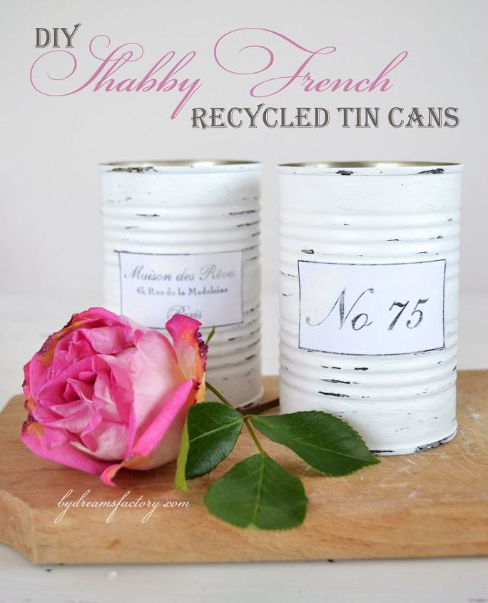 shabby french recycled tin cans, crafts, diy, how to, repurposing upcycling, shabby chic