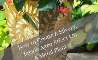 how to create a silvery rustic aged effect on a metal planter, container gardening, how to, outdoor furniture, painting