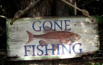 diy vintage style gone fishing sign, crafts, painting