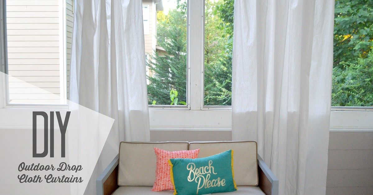 Diy Cheap And Easy Drop Cloth Curtains Amp Rods For Porch