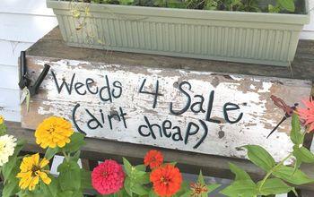 Weeds for Sale - Dirt Cheap! Fun DIY Garden Sign