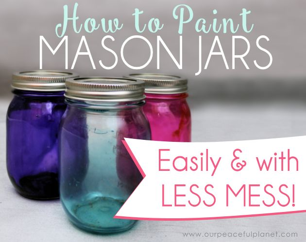 paint mason jars easily with less mess, crafts, how to, mason jars, painting