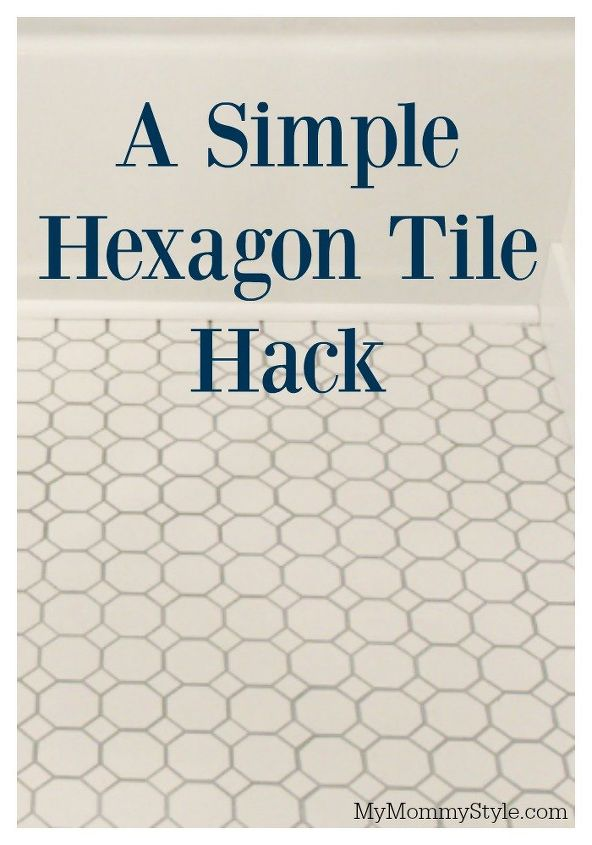 a simple hexagon tile hack, bathroom ideas, how to, tiling