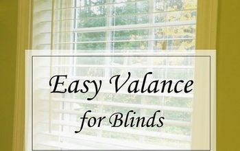 easy no hardware valance for blinds, home decor, window treatments, windows