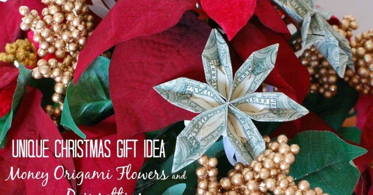 unique christmas gift ideas poinsettias with money origami flower hometalk - Christmas Decoration Gift Ideas