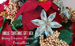 unique christmas gift ideas poinsettias with money origami flower , christmas decorations, crafts, gardening
