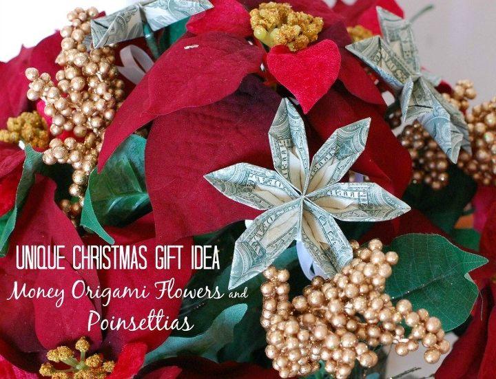 Unique Christmas Gift Ideas Poinsettias With Money Origami Flower