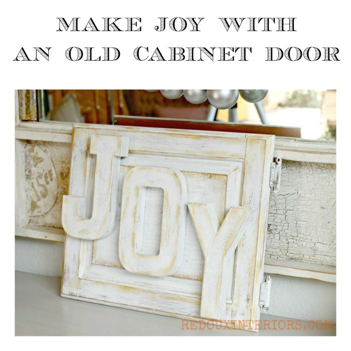 Make A Holiday Joy Sign With An Old Cupboard Door Hometalk