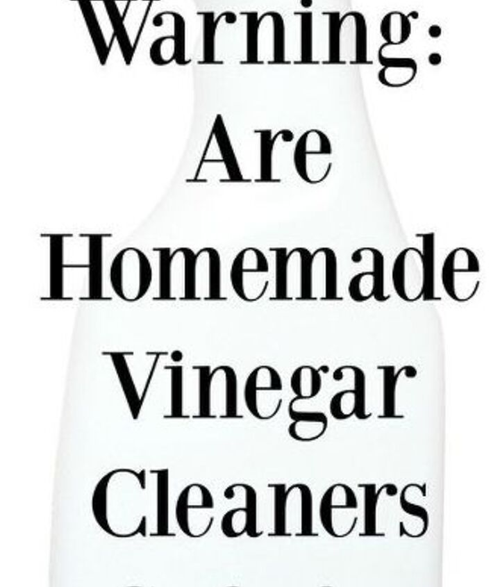 warning are homemade vinegar cleaners safe for all surfaces , cleaning tips
