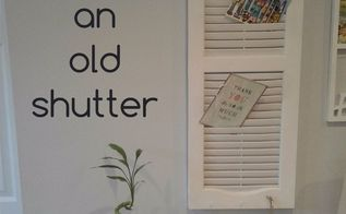 upcycle an old shutter into a beautiful command center, curb appeal