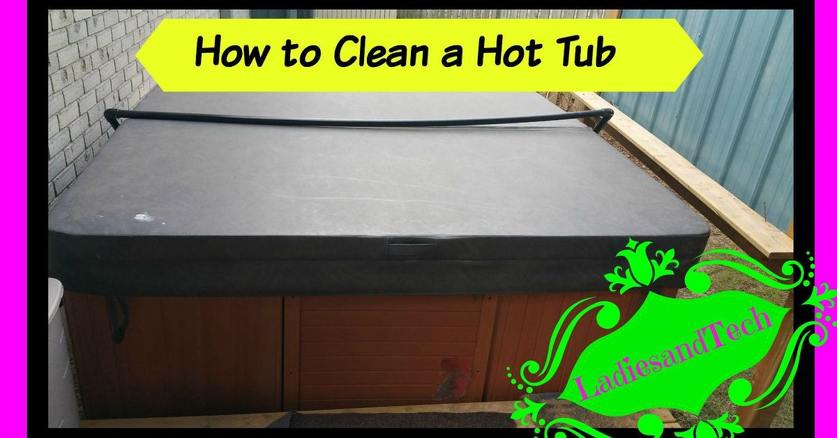 How to Clean a Hot Tub/Spa | Hometalk