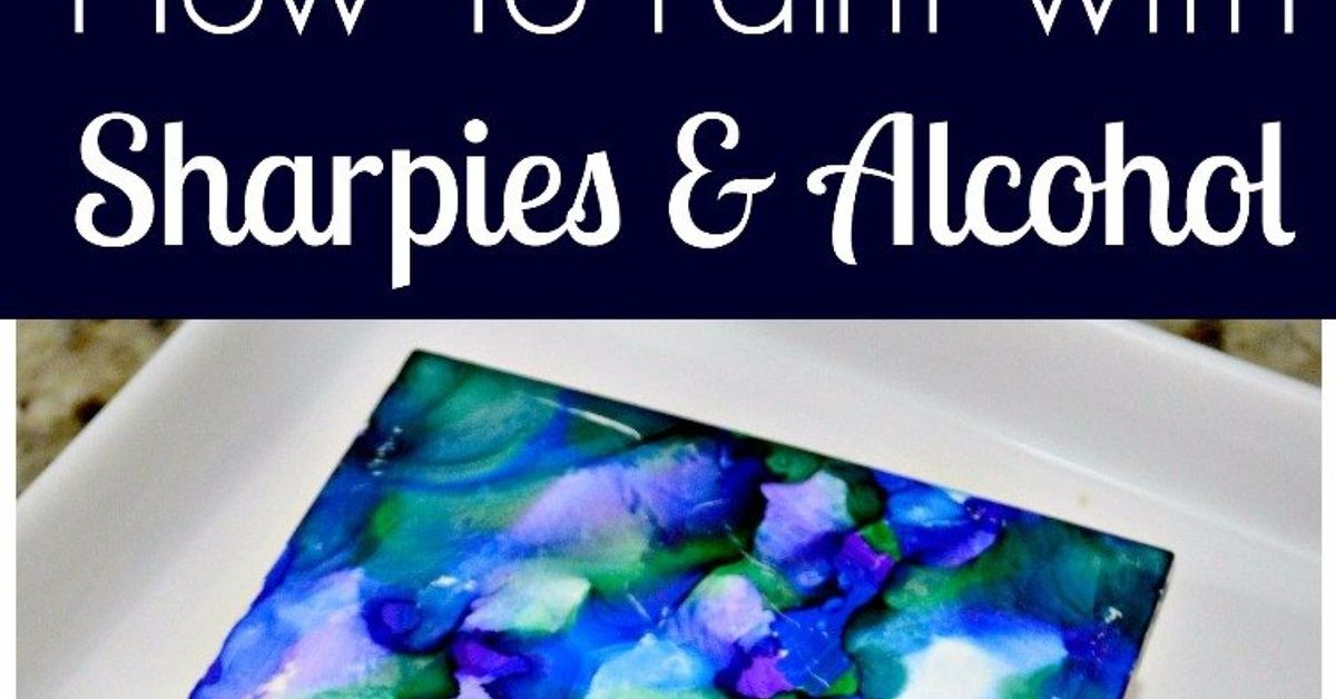 How To Paint With Sharpies And Alcohol Hometalk