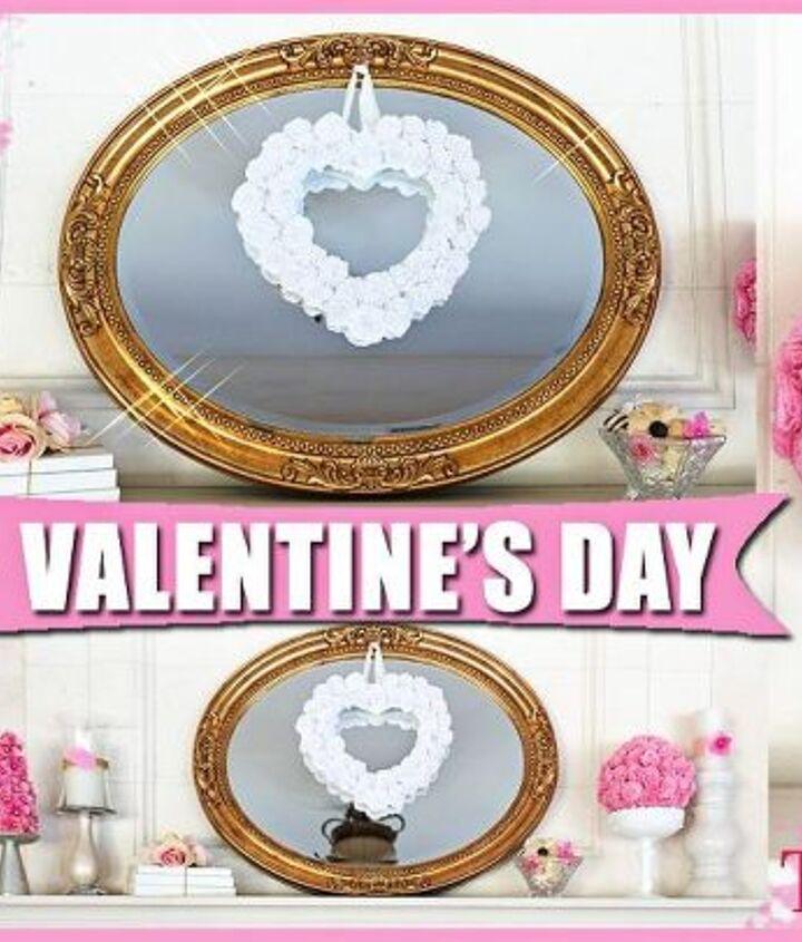 diy valentine s day decor 2017 3 easy beautiful tutorials, home decor, how to, seasonal holiday decor, valentines day ideas