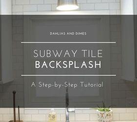 Subway Tile Backsplash Step By Step Tutorial Part One, How To, Kitchen  Backsplash,