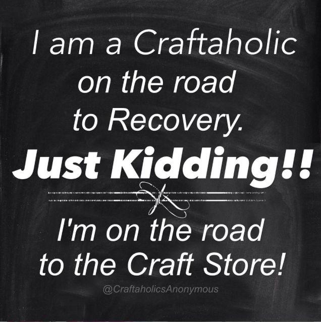e are you a craftaholic too do you have this problem