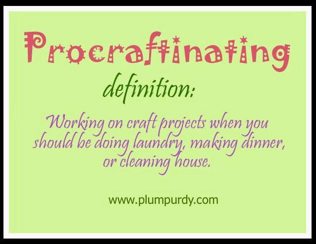 e my new favorite word procraftinating have you ever felt this way