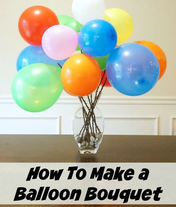 s 10 beautiful projects that use balloons, Craft A Bouquet With Balloons