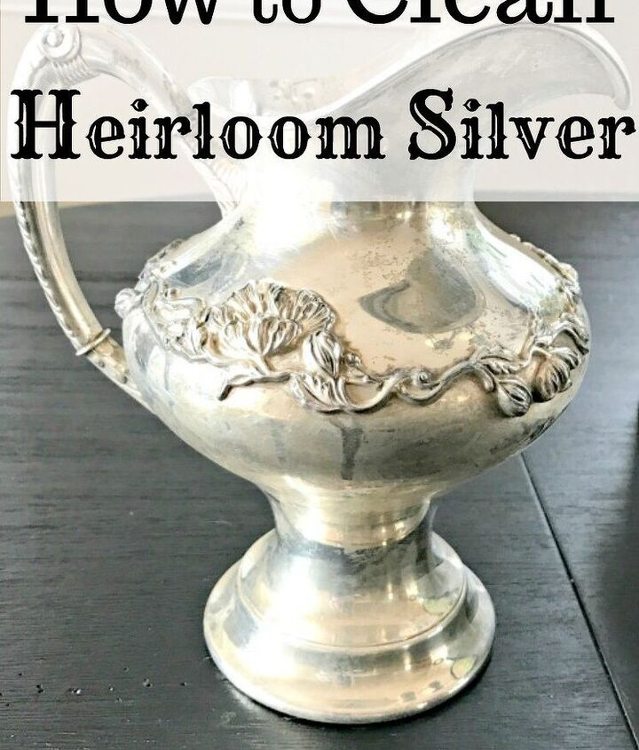 easy way to clean sterling silver heirlooms