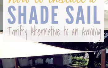 Installing a Summer Shade Sail (Cheap Alternative to an Awning)