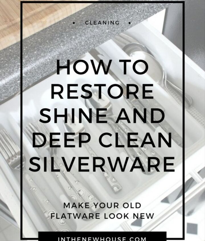 how to restore shine and deep clean your silverware
