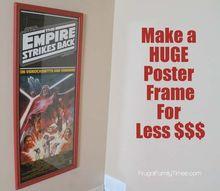 diy make a huge frame for way less money