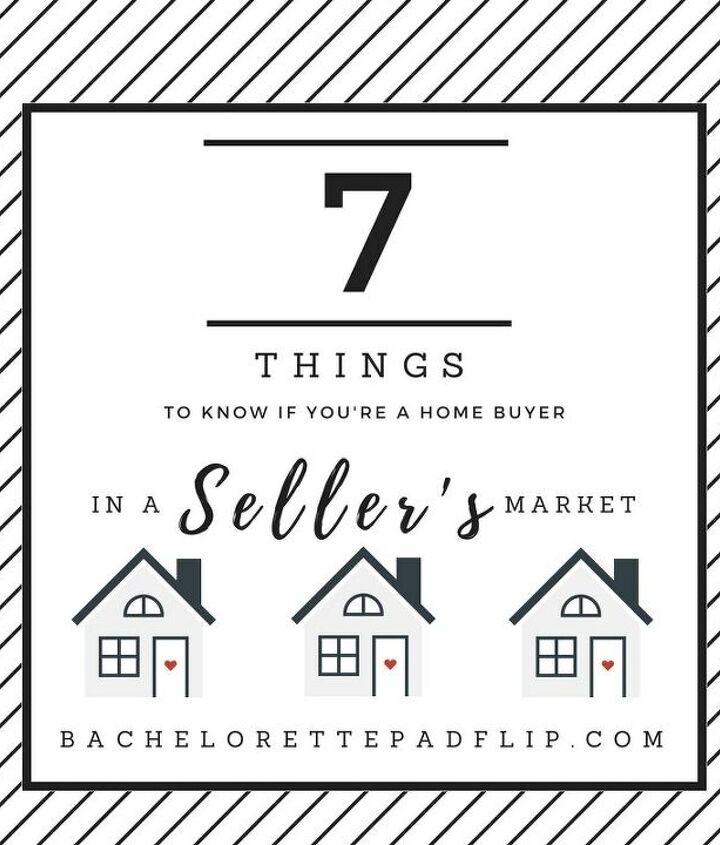 t 7 things to know if you re a home buyer in a seller s market
