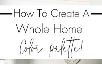 How To Create A Whole Home Color Palette!