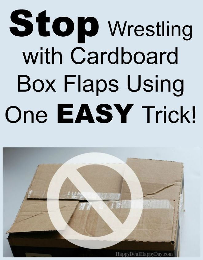 stop wrestling with cardboard box flaps with this one easy trick