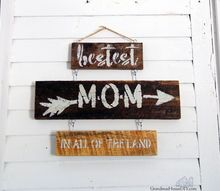 a diy sign just for mom bestest mom in all of the land stencil
