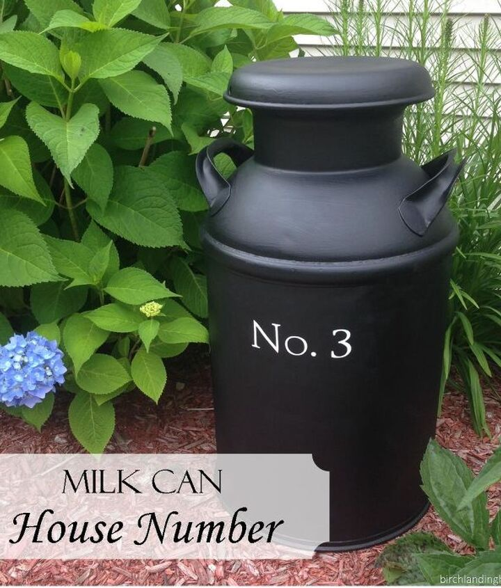 s 13 spectacular waysto display your house number, Upcycled Milk Can