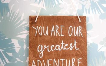 you are our greatest adventure wooden sign