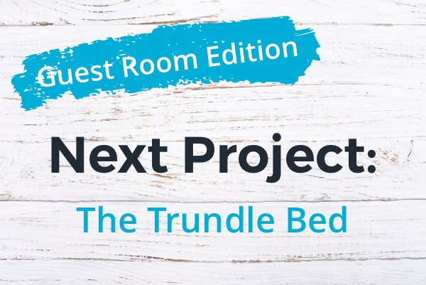 s guest room makeover edition, Guest Room Edition The Built In Trundle Bed