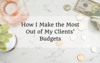 how i make the most out of my clients budgets