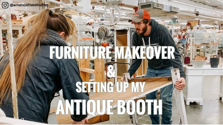 a furniture makeover setting up my antique booth