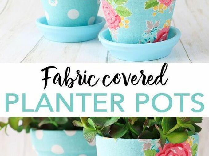 mod podge fabric covered plant pots