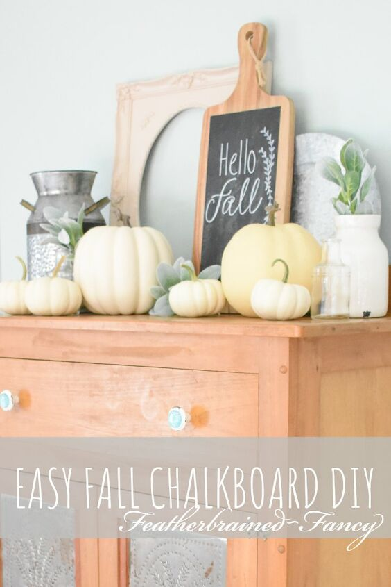 s 25 gorgeous ways to let everyone know that it s finally september, Easy fall chalkboard DIY