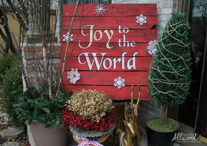 s 17 ways people are repurposing items to make christmas decor, Joy to the World Christmas Pallet