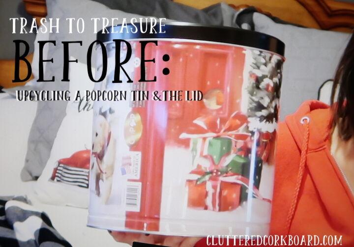 trash to treasure upcycling a popcorn tin at christmas farmhouse style