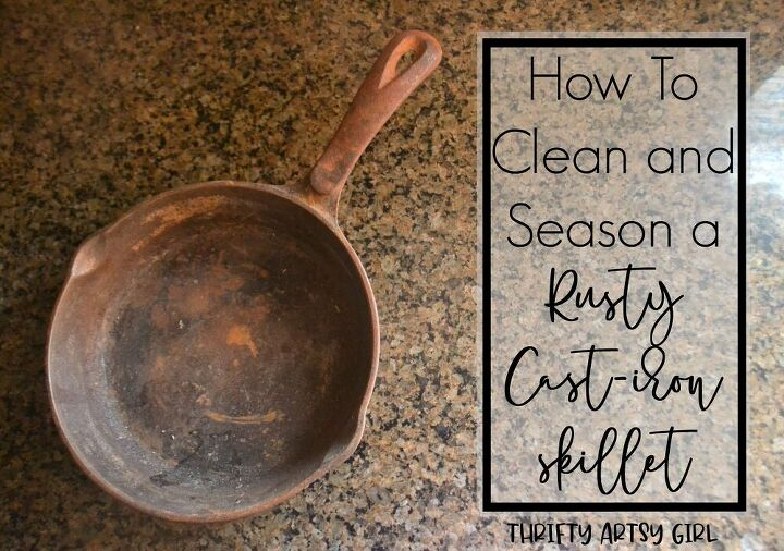 how to clean and season a rusty cast iron skillet