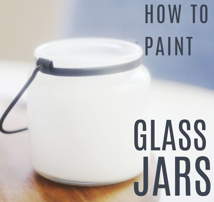 how to paint glass jars like a boss