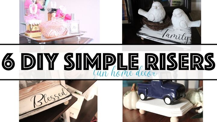 6 diy simple and budget friendly risers farmhouse style