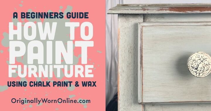 beginners guide on how to use chalk paint distress wax