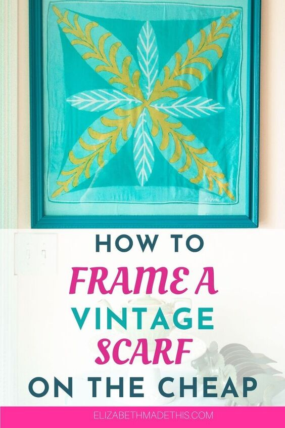 framing a scarf a cheap easy diy with big impact